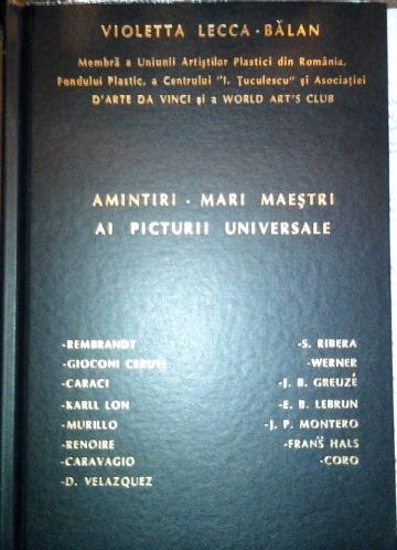 Amintiri - Mari maestri ai picturii universale - reprodVioleta Lecca Balan - Pictura, sculptura, Vol Uniunea artistilor plastici.